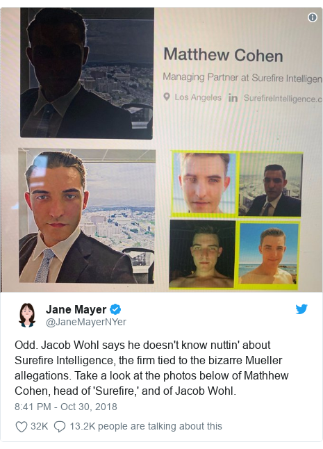 Twitter post by @JaneMayerNYer: Odd. Jacob Wohl says he doesn't know nuttin' about Surefire Intelligence, the firm tied to the bizarre Mueller allegations. Take a look at the photos below of Mathhew Cohen, head of 'Surefire,' and of Jacob Wohl.