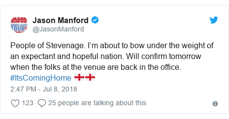 Twitter post by @JasonManford: People of Stevenage. I'm about to bow under the weight of an expectant and hopeful nation. Will confirm tomorrow when the folks at the venue are back in the office. #ItsComingHome 🏴🏴