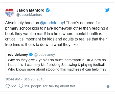 Twitter post by @JasonManford: Absolutely bang on @robdelaney! There's no need for primary school kids to have homework other than reading a book they want to read! In a time where mental health is critical, it's important for kids and adults to realise that their free time is theirs to do with what they like.