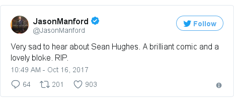 Twitter post by @JasonManford: Very sad to hear about Sean Hughes. A brilliant comic and a lovely bloke. RIP.