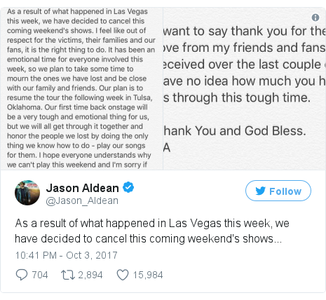 Twitter post by @Jason_Aldean: As a result of what happened in Las Vegas this week, we have decided to cancel this coming weekend's shows... pic.twitter.com/lP7TFCukII