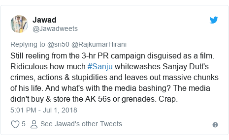 Twitter post by @Jawadweets: Still reeling from the 3-hr PR campaign disguised as a film. Ridiculous how much #Sanju whitewashes Sanjay Dutt's crimes, actions & stupidities and leaves out massive chunks of his life. And what's with the media bashing? The media didn't buy & store the AK 56s or grenades. Crap.