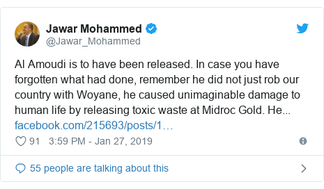 Twitter post by @Jawar_Mohammed: Al Amoudi is to have been released. In case you have forgotten what had done, remember he did not just rob our country with Woyane, he caused unimaginable damage to human life by releasing toxic waste at Midroc Gold. He...