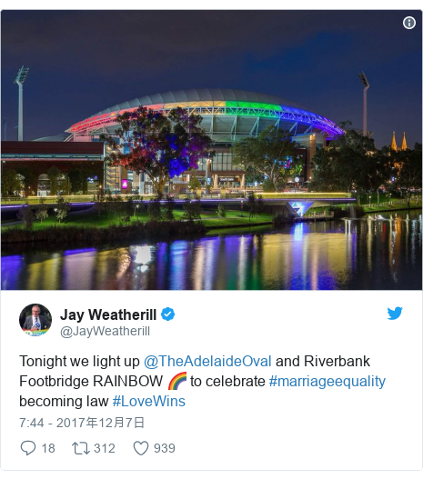 Twitter post by @JayWeatherill: Tonight we light up @TheAdelaideOval and Riverbank Footbridge RAINBOW 🌈 to celebrate #marriageequality becoming law #LoveWins