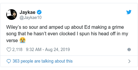 Twitter post by @Jaykae10: Wiley's so sour and amped up about Ed making a grime song that he hasn't even clocked I spun his head off in my verse 😭