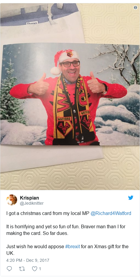 Twitter post by @Jediknitter: I got a christmas card from my local MP @Richard4Watford It is horrifying and yet so fun of fun. Braver man than I for making the card. So far dues. Just wish he would appose #brexit for an Xmas gift for the UK.