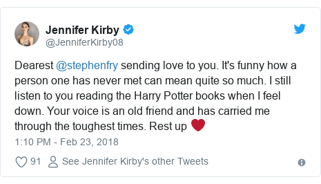 Twitter post by @JenniferKirby08: Dearest @stephenfry sending love to you. It's funny how a person one has never met can mean quite so much. I still listen to you reading the Harry Potter books when I feel down. Your voice is an old friend and has carried me through the toughest times. Rest up ❤️