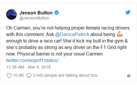 Twitter post by @JensonButton: Oh Carmen, you're not helping proper female racing drivers with this comment. Ask @DanicaPatrick about being 💪🏽 enough to drive a race car! She'd kick my butt in the gym & she's probably as strong as any driver on the F1 Grid right now. Physical barrier is not your issue Carmen
