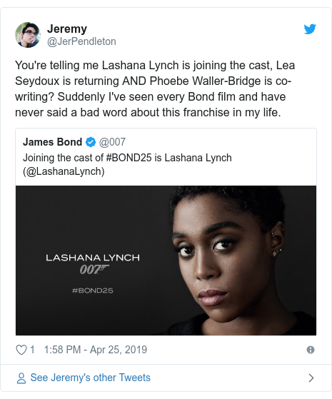 Twitter post by @JerPendleton: You're telling me Lashana Lynch is joining the cast, Lea Seydoux is returning AND Phoebe Waller-Bridge is co-writing? Suddenly I've seen every Bond film and have never said a bad word about this franchise in my life.