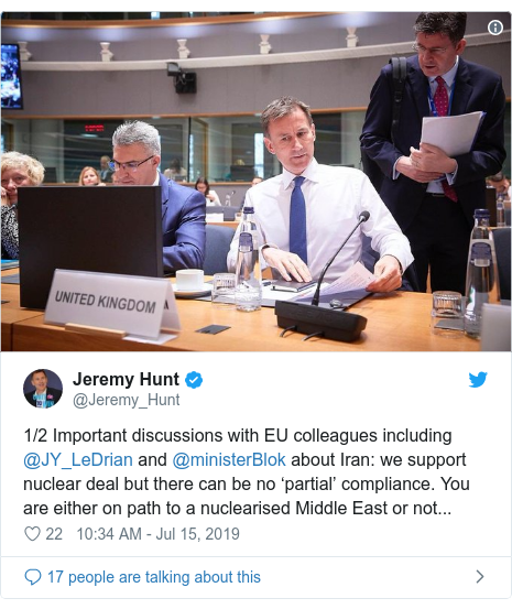 Twitter post by @Jeremy_Hunt: 1/2 Important discussions with EU colleagues including @JY_LeDrian and @ministerBlok about Iran  we support nuclear deal but there can be no 'partial' compliance. You are either on path to a nuclearised Middle East or not...