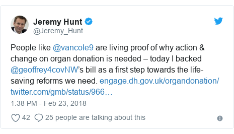 Twitter post by @Jeremy_Hunt: People like @vancole9 are living proof of why action & change on organ donation is needed – today I backed @geoffrey4covNW's bill as a first step towards the life-saving reforms we need.