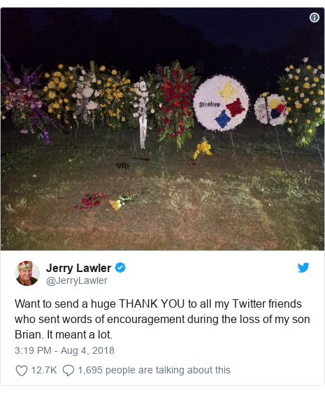 Twitter post by @JerryLawler: Want to send a huge THANK YOU to all my Twitter friends who sent words of encouragement during the loss of my son Brian. It meant a lot.