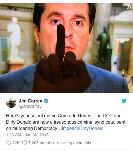 د @JimCarrey په مټ ټویټر  تبصره : Here's your secret memo Comrade Nunes. The GOP and Dirty Donald are now a treasonous criminal syndicate; bent on murdering Democracy. #ImpeachDirtyDonald