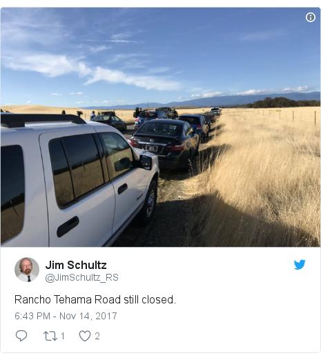 Twitter post by @JimSchultz_RS: Rancho Tehama Road still closed.