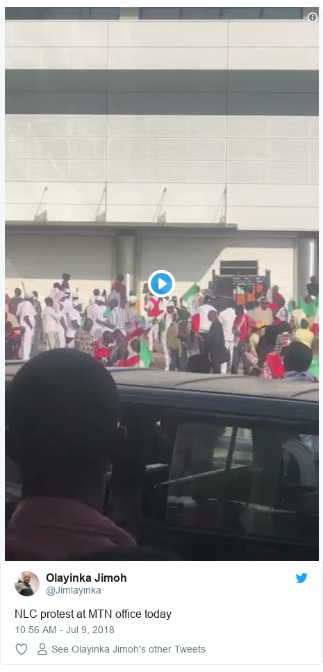 Twitter post by @Jimlayinka: NLC protest at MTN office today