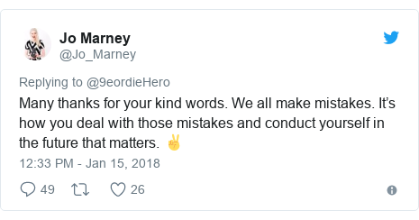 Twitter post by @Jo_Marney: Many thanks for your kind words. We all make mistakes. It's how you deal with those mistakes and conduct yourself in the future that matters. ✌️