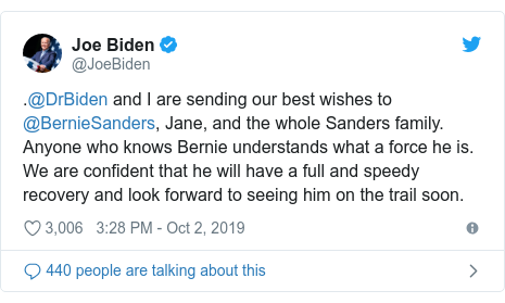 Twitter post by @JoeBiden: .@DrBiden and I are sending our best wishes to @BernieSanders, Jane, and the whole Sanders family. Anyone who knows Bernie understands what a force he is. We are confident that he will have a full and speedy recovery and look forward to seeing him on the trail soon.