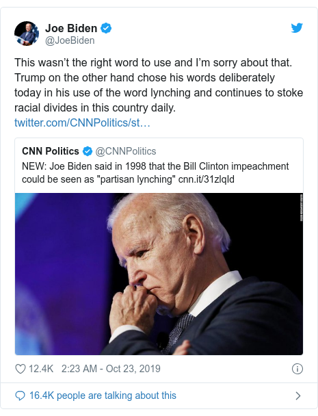Twitter post by @JoeBiden: This wasn't the right word to use and I'm sorry about that. Trump on the other hand chose his words deliberately today in his use of the word lynching and continues to stoke racial divides in this country daily.