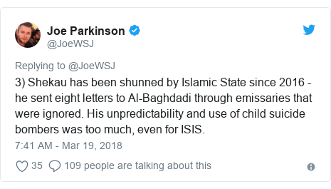 Twitter post by @JoeWSJ: 3) Shekau has been shunned by Islamic State since 2016 - he sent eight letters to Al-Baghdadi through emissaries that were ignored. His unpredictability and use of child suicide bombers was too much, even for ISIS.
