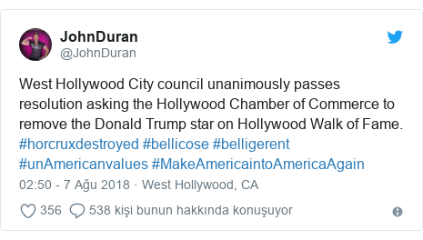 @JohnDuran tarafından yapılan Twitter paylaşımı: West Hollywood City council unanimously passes resolution asking the Hollywood Chamber of Commerce to remove the Donald Trump star on Hollywood Walk of Fame.  #horcruxdestroyed #bellicose #belligerent #unAmericanvalues #MakeAmericaintoAmericaAgain