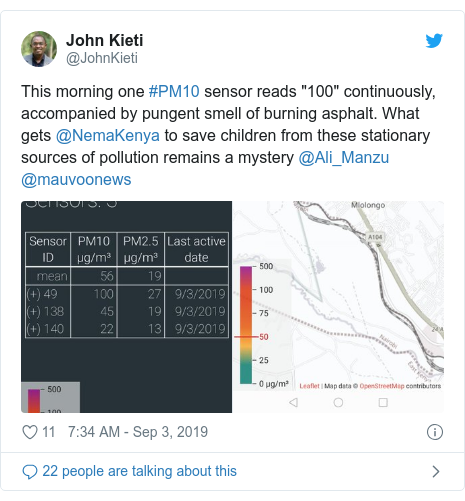 "Twitter post by @JohnKieti: This morning one #PM10 sensor reads ""100"" continuously, accompanied by pungent smell of burning asphalt. What gets @NemaKenya to save children from these stationary sources of pollution remains a mystery @Ali_Manzu @mauvoonews"