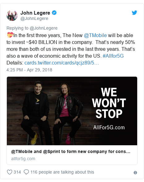 Twitter post by @JohnLegere: 💝In the first three years, The New @TMobile will be able to invest ~$40 BILLION in the company.  That's nearly 50% more than both of us invested in the last three years. That's also a wave of economic activity for the US. #Allfor5G Details