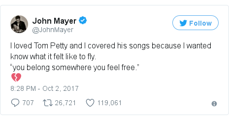 "Twitter post by @JohnMayer: I loved Tom Petty and I covered his songs because I wanted know what it felt like to fly. ""you belong somewhere you feel free.""💔"