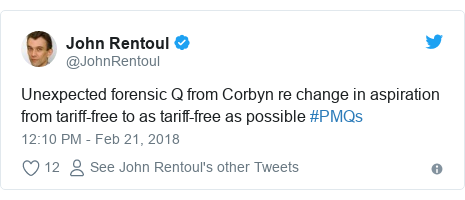 Twitter post by @JohnRentoul: Unexpected forensic Q from Corbyn re change in aspiration from tariff-free to as tariff-free as possible #PMQs