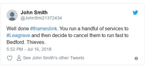 Twitter post by @JohnSmi21372434: Well done #thameslink. You run a handful of services to #Leagrave and then decide to cancel them to run fast to Bedford. Thieves.