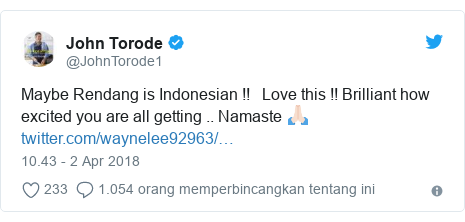 Twitter pesan oleh @JohnTorode1: Maybe Rendang is Indonesian !!   Love this !! Brilliant how excited you are all getting .. Namaste 🙏🏻