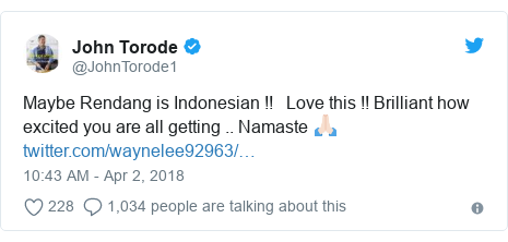 Twitter post by @JohnTorode1: Maybe Rendang is Indonesian !!   Love this !! Brilliant how excited you are all getting .. Namaste 🙏🏻