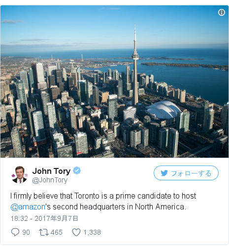 Twitter post by @JohnTory: I firmly believe that Toronto is a prime candidate to host @amazon's second headquarters in North America. pic.twitter.com/20ThUwwIFH