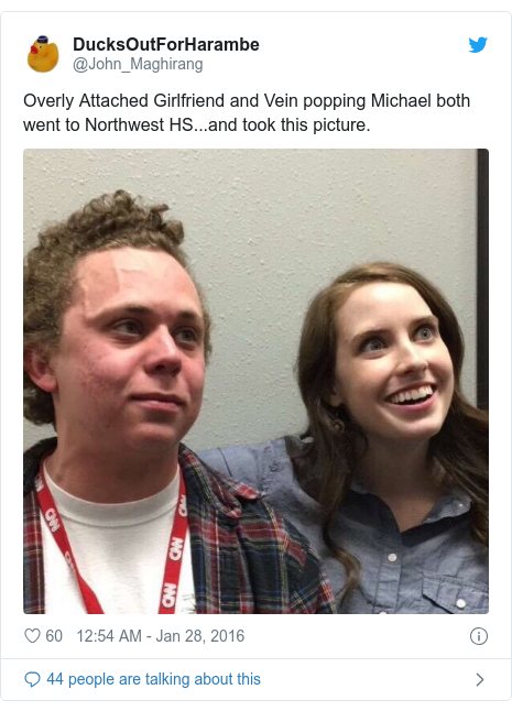 Twitter post by @John_Maghirang: Overly Attached Girlfriend and Vein popping Michael both went to Northwest HS...and took this picture.