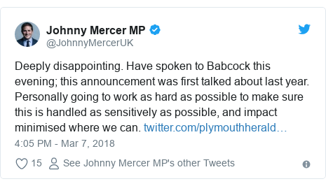 Twitter post by @JohnnyMercerUK: Deeply disappointing. Have spoken to Babcock this evening; this announcement was first talked about last year. Personally going to work as hard as possible to make sure this is handled as sensitively as possible, and impact minimised where we can.