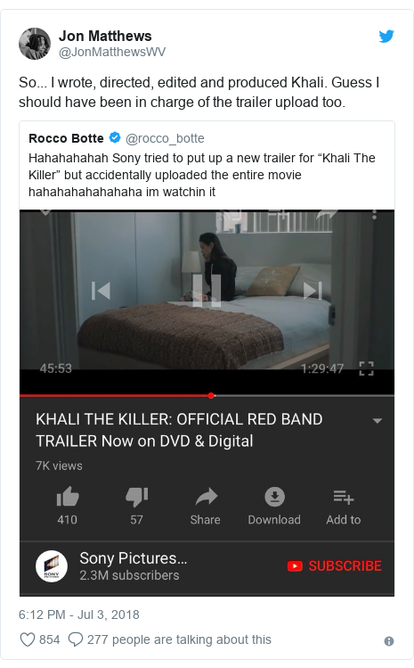 Twitter post by @JonMatthewsWV: So... I wrote, directed, edited and produced Khali. Guess I should have been in charge of the trailer upload too.