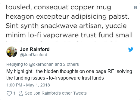 Twitter post by @JonRainford: My highlight - the hidden thoughts on one page RE  solving the funding issues - lo-fi vaporware trust funds