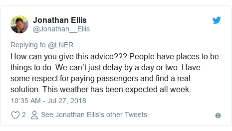 Twitter post by @Jonathan__Ellis: How can you give this advice??? People have places to be things to do. We can't just delay by a day or two. Have some respect for paying passengers and find a real solution. This weather has been expected all week.