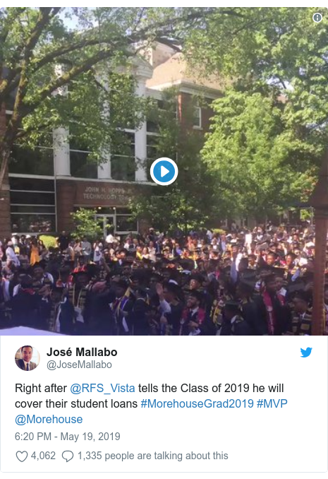 Twitter post by @JoseMallabo: Right after @RFS_Vista tells the Class of 2019 he will cover their student loans #MorehouseGrad2019 #MVP @Morehouse