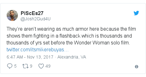 Twitter post by @Josh2Gud4U: They're aren't wearing as much armor here because the film shows them fighting in a flashback which is thousands and thousands of yrs set before the Wonder Woman solo film.
