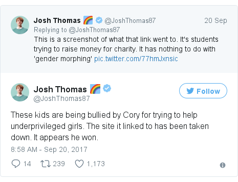 Twitter post by @JoshThomas87: These kids are being bullied by Cory for trying to help underprivileged girls. The site it linked to has been taken down. It appears he won.