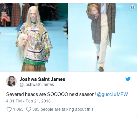 Twitter post by @JoshwaStJames: Severed heads are SOOOOO next season! @gucci #MFW