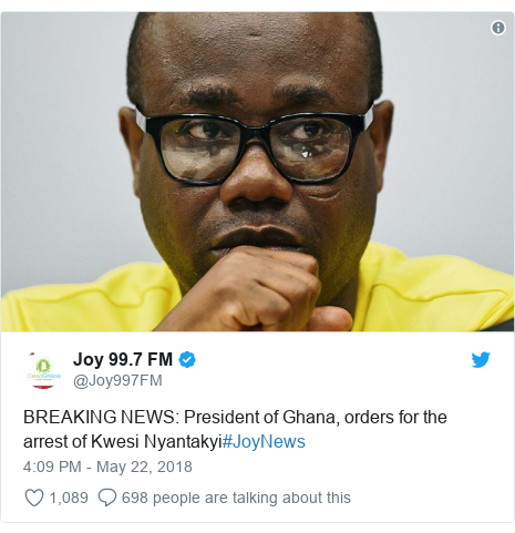 Ujumbe wa Twitter wa @Joy997FM: BREAKING NEWS  President of Ghana, orders for the arrest of Kwesi Nyantakyi#JoyNews