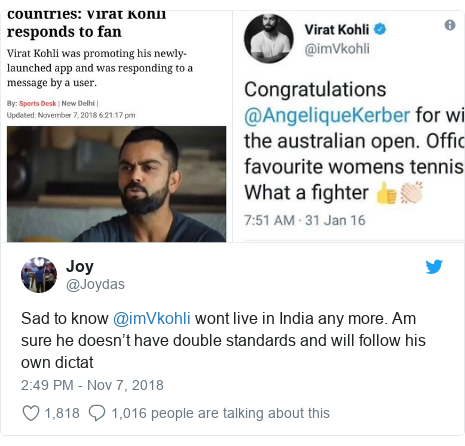 Twitter post by @Joydas: Sad to know @imVkohli wont live in India any more. Am sure he doesn't have double standards and will follow his own dictat