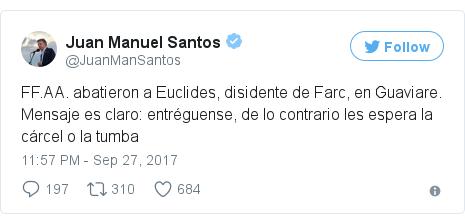 Twitter post by @JuanManSantos: FF.AA. abatieron a Euclides, disidente de Farc, en Guaviare. Mensaje es claro  entréguense, de lo contrario les espera la cárcel o la tumba