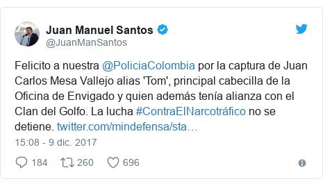Publicación de Twitter por @JuanManSantos: Felicito a nuestra @PoliciaColombia por la captura de Juan Carlos Mesa Vallejo alias 'Tom', principal cabecilla de la Oficina de Envigado y quien además tenía alianza con el Clan del Golfo. La lucha #ContraElNarcotráfico no se detiene.