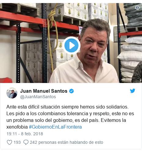 Publicación de Twitter por @JuanManSantos: Ante esta difícil situación siempre hemos sido solidarios. Les pido a los colombianos tolerancia y respeto, este no es un problema solo del gobierno, es del país. Evitemos la xenofobia #GobiernoEnLaFrontera