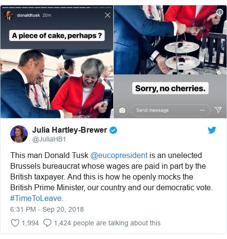 Twitter post by @JuliaHB1: This man Donald Tusk @eucopresident is an unelected Brussels bureaucrat whose wages are paid in part by the British taxpayer. And this is how he openly mocks the British Prime Minister, our country and our democratic vote. #TimeToLeave.