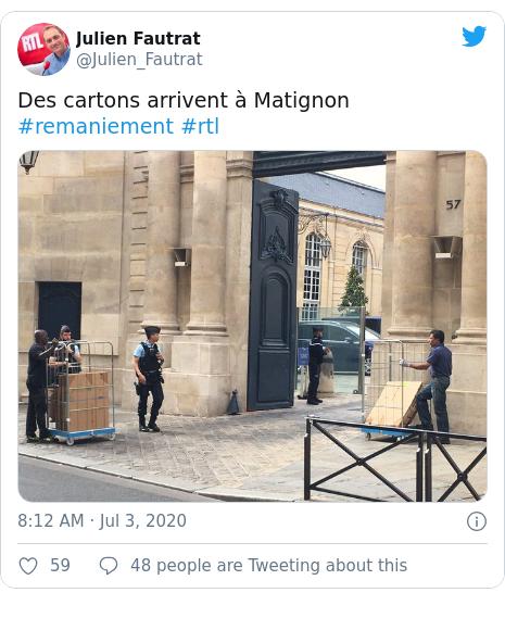 Twitter post by @Julien_Fautrat: Des cartons arrivent à Matignon #remaniement #rtl