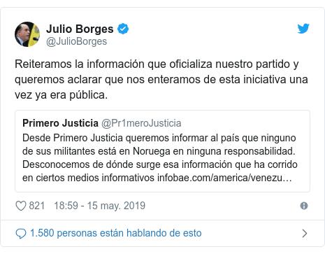 Publicación de Twitter por @JulioBorges: Reiteramos la información que oficializa nuestro partido y queremos aclarar que nos enteramos de esta iniciativa una vez ya era pública.