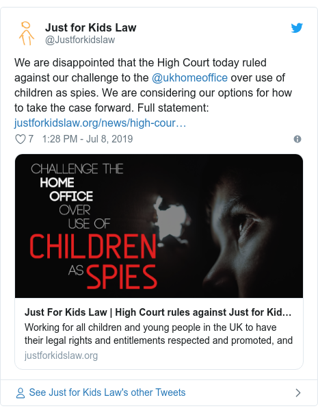 Twitter post by @Justforkidslaw: We are disappointed that the High Court today ruled against our challenge to the @ukhomeoffice over use of children as spies. We are considering our options for how to take the case forward. Full statement
